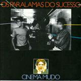 Os Paralamas Do Sucesso - Cinema Mudo