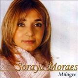 Soraya Moraes - milagre