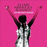 Shirley Bassey - GET THE PARTY STARTED