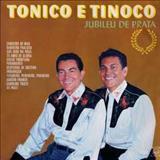 Tonico e Tinoco - TONICO E TINOCO.JUBILEU DE PRATA