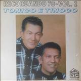 Tonico e Tinoco - RECORDANDO 78 VOL.1 E 2