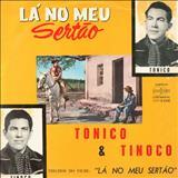 Tonico e Tinoco - La No Meu Sertão