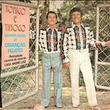 Tonico e Tinoco - QUEREM TODAS AS CRIANÇAS FELIZES