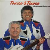 Tonico e Tinoco - Juventude No Arrasta Pé