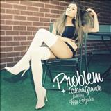 Ariana Grande - Problem (feat. Iggy Azalea)  - Single