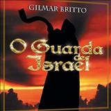 Pr. Gilmar Brito - O Guarda de Israel