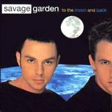 Savage Garden - TO THE MOON AND BLACK