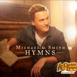 Michael W. Smith - Hymns