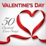 Música Clássica - VALENTINES DAY CLASSICAL LOVE SONGS