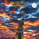 Roger Taylor - HAPPINES