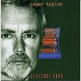 Roger Taylor - ELECTRIC FIRE