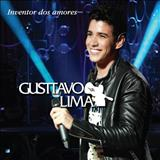Gusttavo Lima - Inventor dos Amores