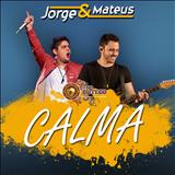 Jorge e Mateus - Calma