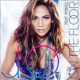 Jennifer Lopez - On The Floor - Single