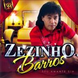Zezinho Barros - Zezinho Barros - Seu Amante Sim Vol. 21