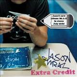 Jason Mraz - Extra Credit (EP)