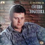 Cicero Nogueira - As Melhores de Cícero Nogueira