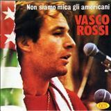 Vasco Rossi - Non siamo mica gli americani