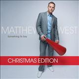 Matthew West - Something to Say Christmas  Edition