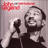 John Legend - LIVE FROM PHILALPHIA