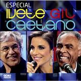 Ivete Sangalo - Ivete, Gil e Caetano