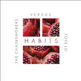 The Chainsmokers - The Chainsmokers vs. Tove Lo - Habits (The Chainsmokers Remix)