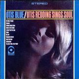 Otis Redding - Otis Blue. Otis Redding Sings Soul