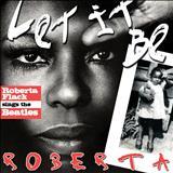 Roberta Flack - ROBERTA FLACK LET IT BE