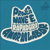 Rapadura Xique Chico - ProjetoNave & Rapadura - Amor Ao Labor [Single]