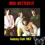 Iron Butterfly -  Live At The Galaxy Club