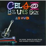 Celso Blues Boy - Quem Foi Que Falou Que Acabou O Rock N Roll