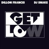 Dj Snake - Dillon Francis - Get Low (feat. Dj Snake)
