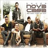 Banda Nova Casa - Me Ama Como Sou