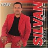 Silvan Santos - É Hoje