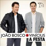 João Bosco e Vinícius - A Festa
