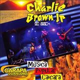 Charlie Brown Jr. - CHARLIE BROWN JR – MÚSICA POPULAR CAIÇARA