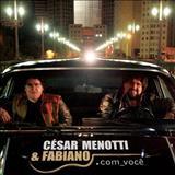 César Menotti e Fabiano - .com_você