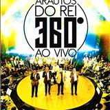 Arautos do Rei - Arautos do Rei 360 Grau áudio dvd ao vivo