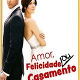 Filmes - Amor, Felicidade ou Casamento