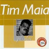 Me Dê Motivo - Tim Maia - Perolas