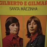 Gilberto e Gilmar - Santa Maezinha