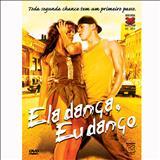 Filmes - Ela Dança, Eu Danço
