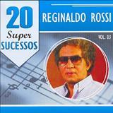 Reginaldo Rossi - 20 Sucessos