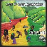 Dezarie - Dezarie-Love In Your Meditation