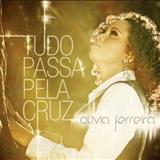 Olívia Ferreira - Tudo passa pela cruz