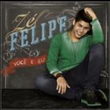 Ze Felipe  - Você e eu
