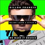 Major Lazer - Dillon Francis - We Make It Bounce (feat. Major Lazer & Stylo G)