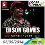 Edson Gomes - EDSON GOMES - COPA VELA - PAULO AFONSO BA - 05.06.2014