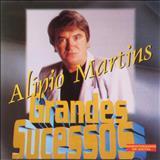 Alipio Martins - Grandes Sucessos