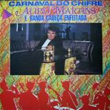 Alipio Martins - Alípio Martins e Banda Cabeça Enfeitada - Carnaval Do Chifre